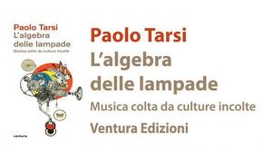 Paolo Tarsi - L'algebra delle lampade